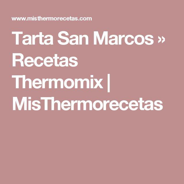 Tarta San Marcos » Recetas Thermomix | MisThermorecetas