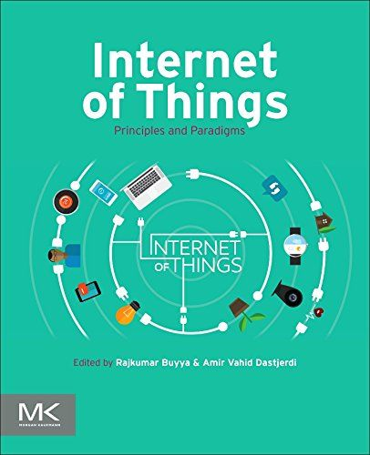 Internet of Things: Principles and Paradigms by Rajkumar ... https://www.amazon.co.uk/dp/012805395X/ref=cm_sw_r_pi_dp_x_SLlCyb1YKTGX3