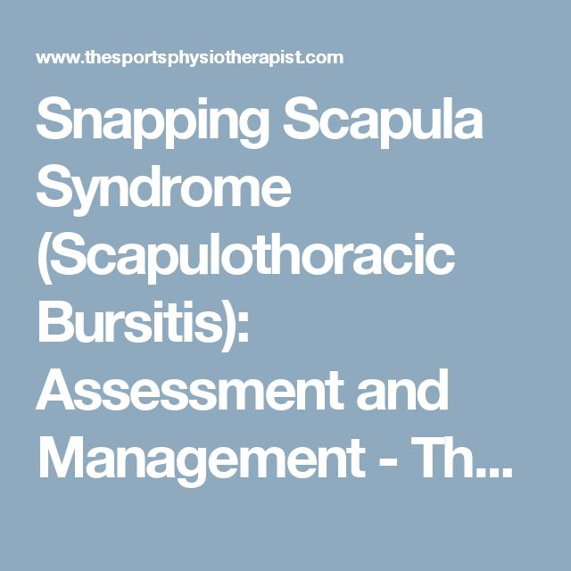 Snapping Scapula Syndrome (Scapulothoracic Bursitis): Assessment and Management - The Sports Physiotherapist