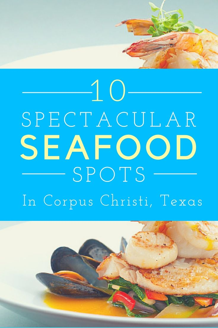 Best seafood spots in Corpus Christi, TX