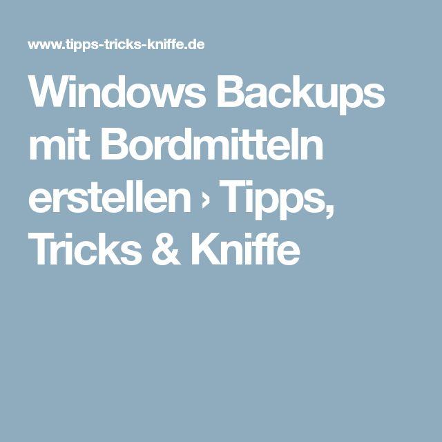 Windows Backups mit Bordmitteln erstellen › Tipps, Tricks & Kniffe