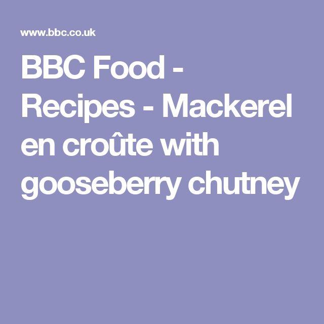 BBC Food - Recipes - Mackerel en croûte with gooseberry chutney