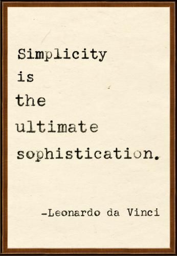Simplicity is the name of the game.