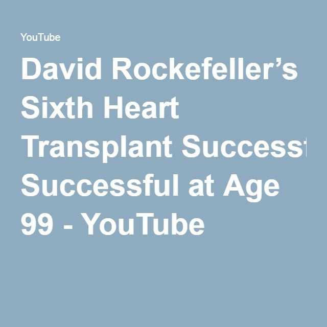 David Rockefeller's Sixth Heart Transplant Successful at Age 99 - YouTube