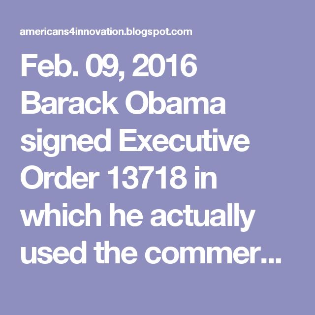 """Feb. 09, 2016 Barack Obama signed Executive Order 13718 in which he actually used the commercial name for this NIAC takeover of the Internet, """"The Internet of Things."""" See previous post. FIG. 3—Barack Obama Executive Order 13718, Feb. 09, 2016, Commission on Enhancing National Cybersecurity (CENC). Obama identified IBM """"The Internet of Things"""" market initiative and is attempting to codify its stability and adaptability. Obama failed to disclose that IBM's claim to the enabli..."""