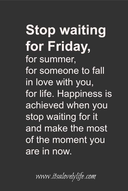 Stop waiting...