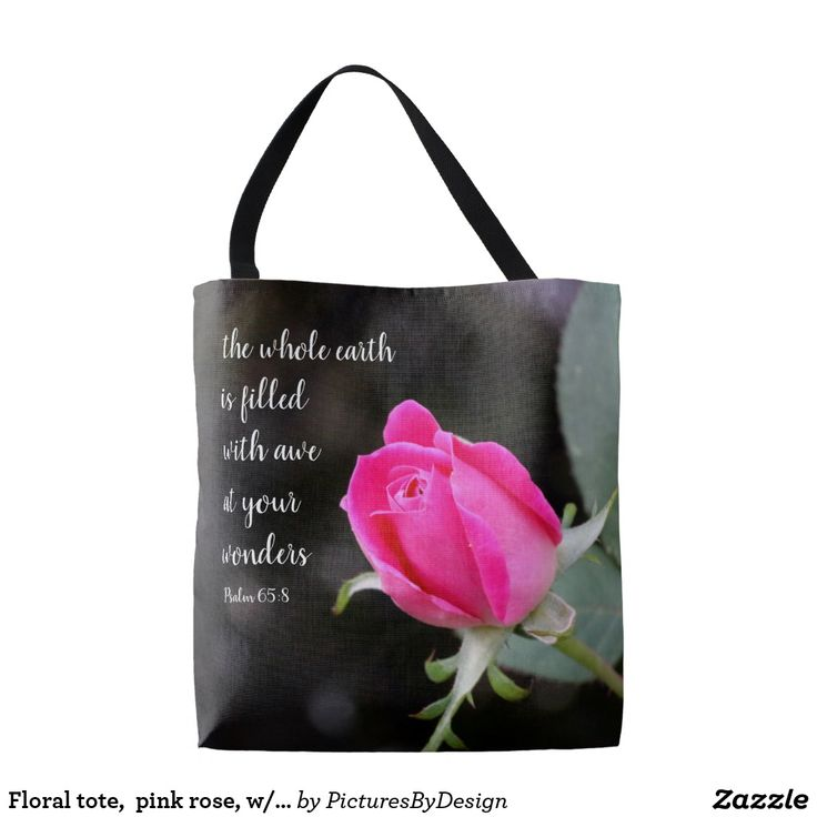 """Pretty floral tote (available in two sizes), with an all over print (lovely photograph of a pink rose), with a verse from Psalm 65:8 """"the whole earth is filled with awe at your wonders"""" A gift of faith (to gift or keep for yourself!), that is both lovely and useful!"""