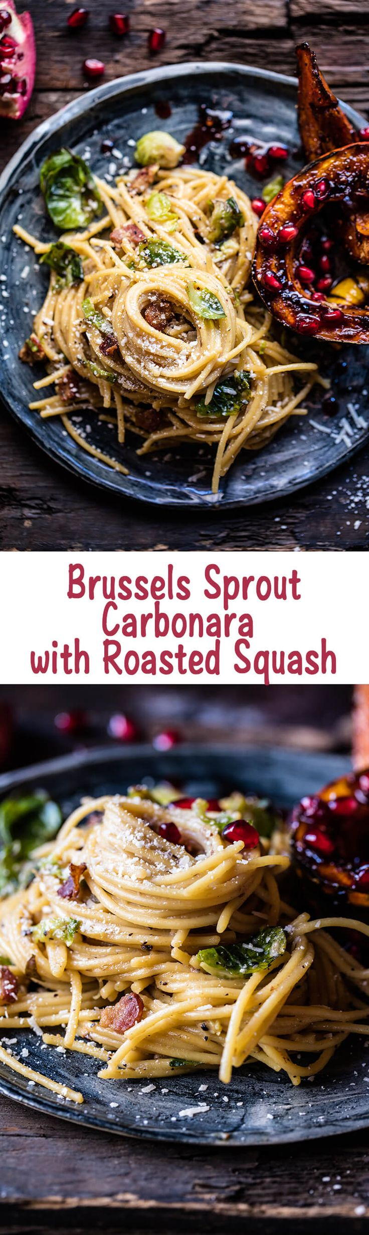 Brussels Sprout Carbonara with Pomegranate Roasted Winter Squash | halfbakedharvest.com @hbharvest