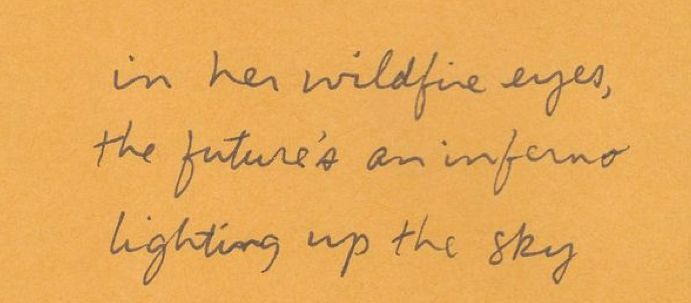 In her wildfire eyes...