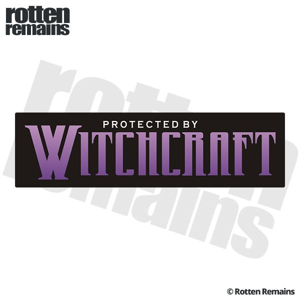 Rotten remains vinyl graphics protected by witchcraft bumper sticker decal self adhesive vinyl stickers decals adhesive on the back of the sticker