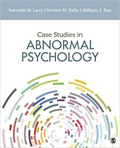 Case Studies in Abnormal Psychology 1st Edition by Kenneth N. Levy ISBN-13: 978-1506352701
