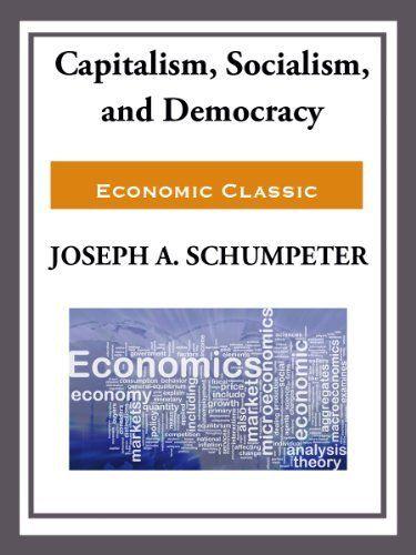 Capitalism, Socialism, and Democracy by Joseph Schumpeter, http://www.amazon.com/dp/B00AWO0CYI/ref=cm_sw_r_pi_dp_Tvybub19AJAJG
