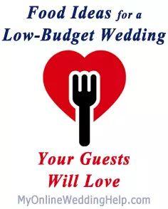 Low Budget Wedding Food Ideas. | http://MyOnlineWeddingHelp.com