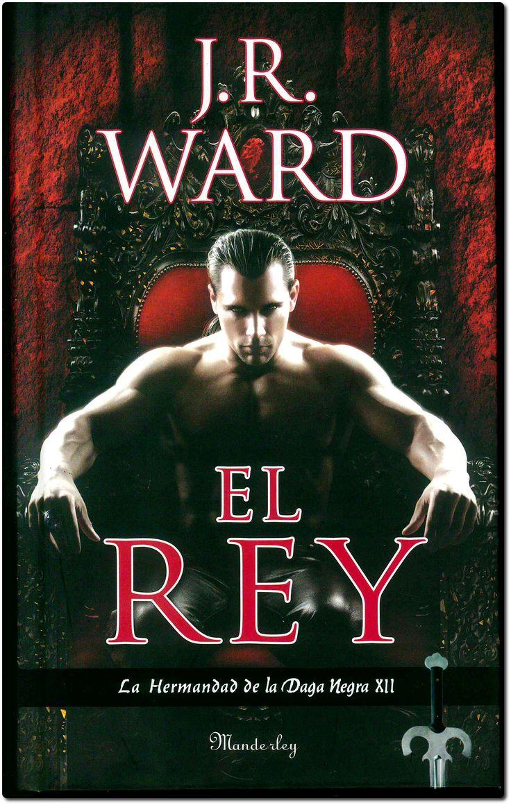 El rey (La hermandad de la Daga Negra - 12) / J. R. Ward. Manderley, 2016