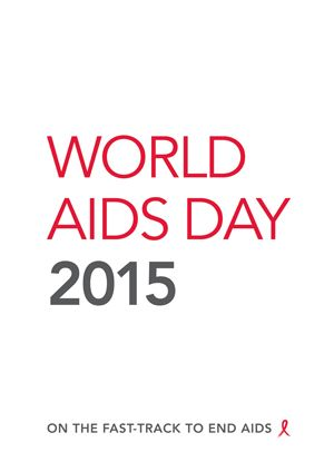 UNAIDS has World AIDS Day 2015 materials Download and share these images and resources.