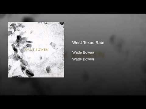 West Texas Rain - Wade Bowen