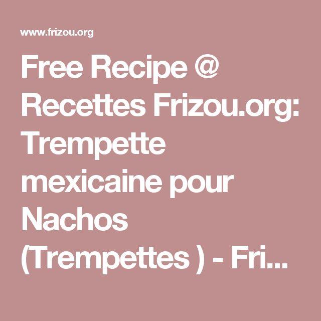 Free Recipe @ Recettes Frizou.org: Trempette mexicaine pour Nachos (Trempettes ) - Frizou.org Livre De Recettes Frizou.org Merci de votre participation