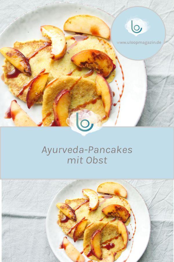 Recipe: Ayurvedic pancakes with fruit   - ULOOP MAGAZIN - gesund und lecker esse...
