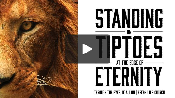 Fresh Life Church | Standing on Tiptoes at the Edge of Eternity Sept. 21