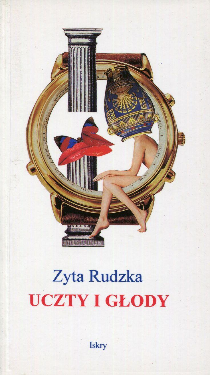 """""""Uczty i głody"""" Zyta Rudzka Cover by Anna Bartenbach Published by Wydawnictwo Iskry 1995"""