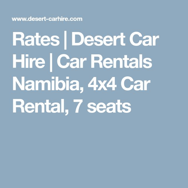 Rates | Desert Car Hire | Car Rentals Namibia, 4x4 Car Rental, 7 seats