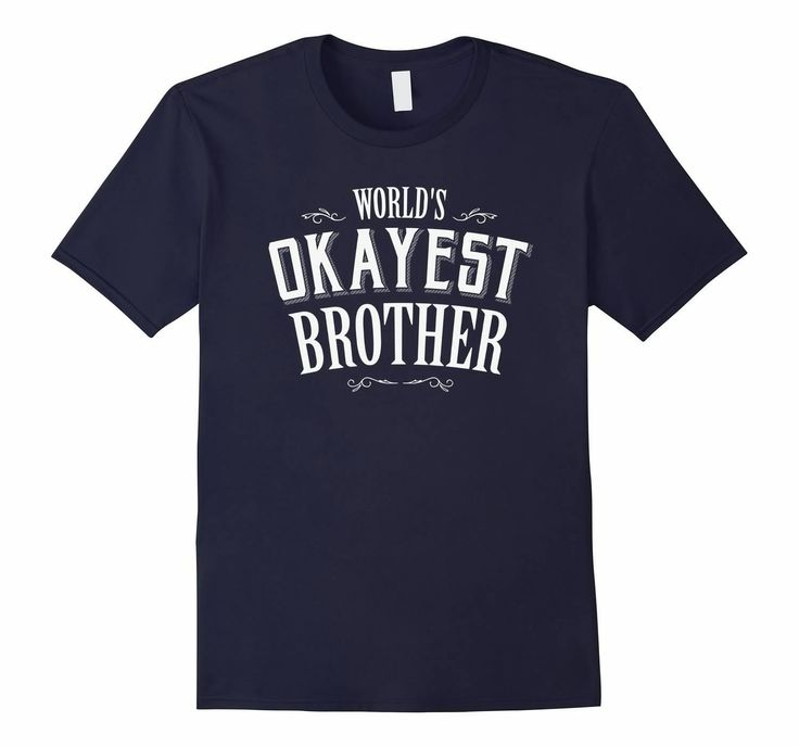 Amazon.com: World's Okayest Brother Sibling Funny Humor T Shirt: Clothing