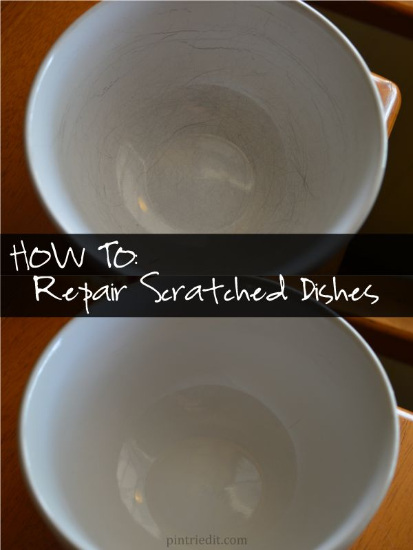 How to Repair Scratched Dishes- PinTriedIt.com