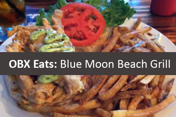 OBX Eats: Blue Moon Beach Grill in Nags Head, North Carolina