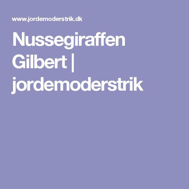 Nussegiraffen Gilbert | jordemoderstrik
