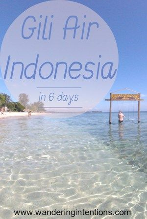 How to spend 6 days relaxing on Gili Air in Indonesia.  www.wanderingintentions.com