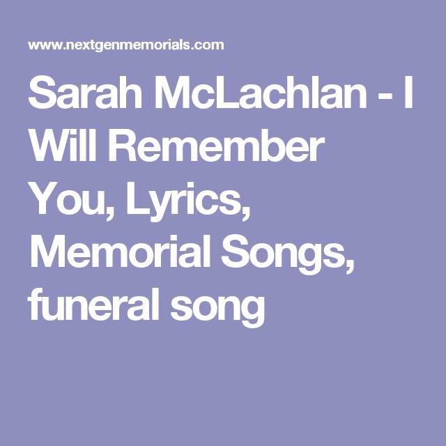Sarah McLachlan - I Will Remember You, Lyrics, Memorial Songs, funeral song