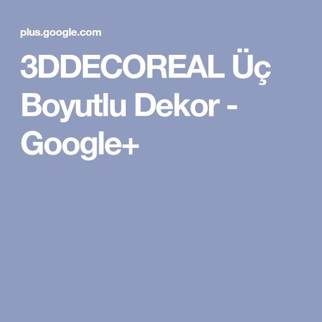 3DDECOREAL Üç Boyutlu Dekor - Google+