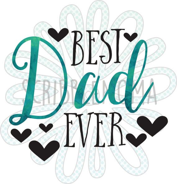 SVG, PNG, EPS - Father's Day, Best Dad Ever - Digital vector download for craft cutters