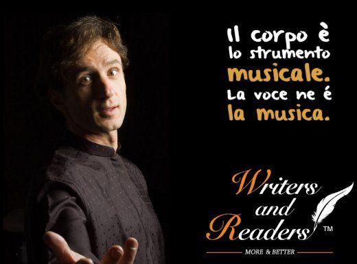 Il copro è lo strumento MUSICALE. La voce ne è la MUSICA.