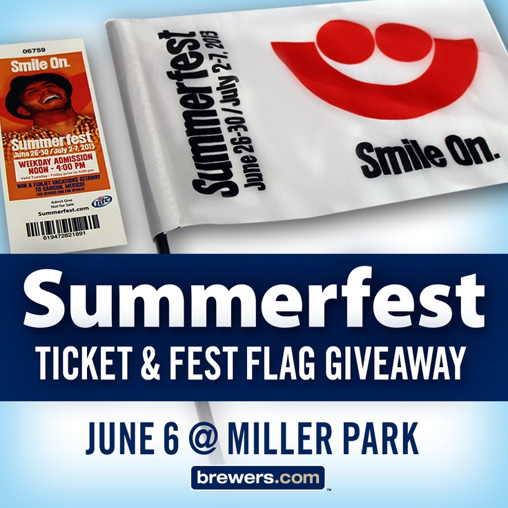 Free Summerfest ticket at the Brewers game on 6/6!