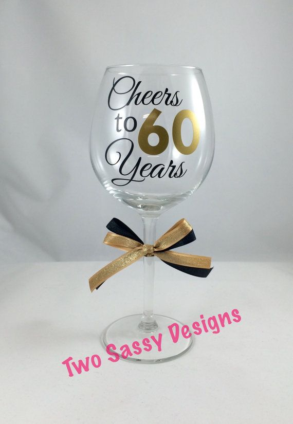 60th Birthday Wine Glass Cheers to 60 Years by TwoSassyDesigns