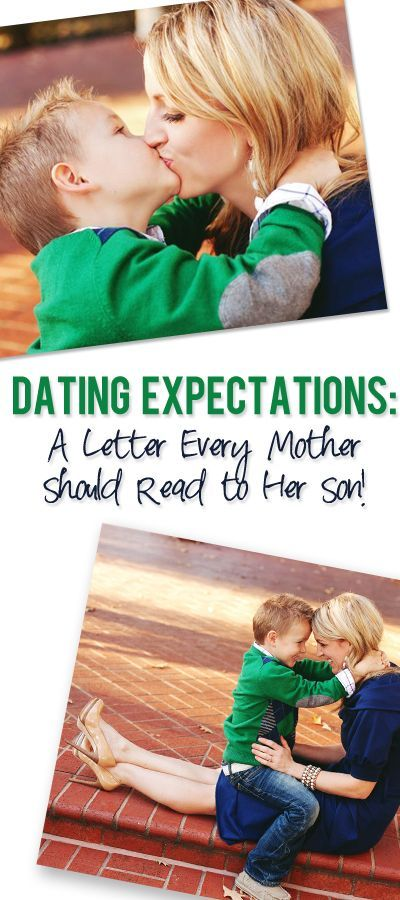 dating expectations from a mom to her son
