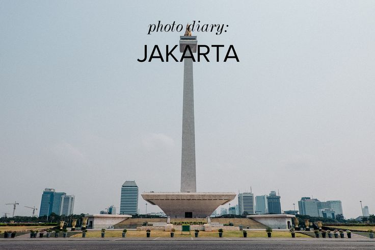 Photo Diary: Jakarta, Indonesia — My Wanderland