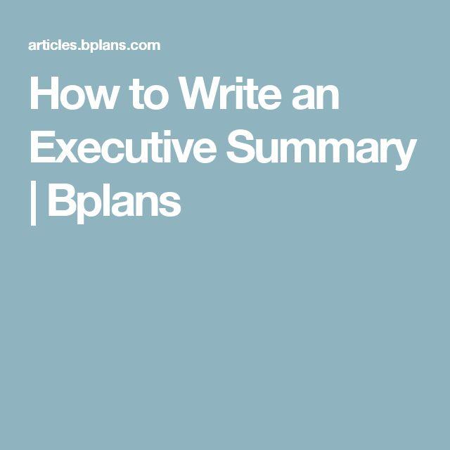 How to Write an Executive Summary             | Bplans