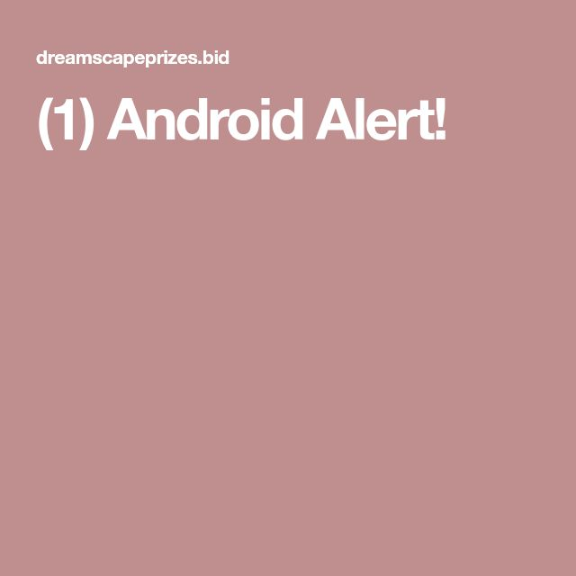 (1) Android Alert!