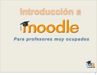 Moodle para profesores muy ocupados. Introducción a Moodle by yalocin charo, via Slideshare