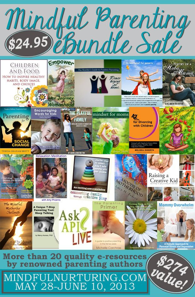 :: The Mindful Parenting eBundle Sale ::  Contains more than 22 carefully selected e-products by renowned authors. Some of these products are only available as a standalone through this bundle! This bundle sale is a one-time opportunity, available only from May 28 to June 10, 2013.