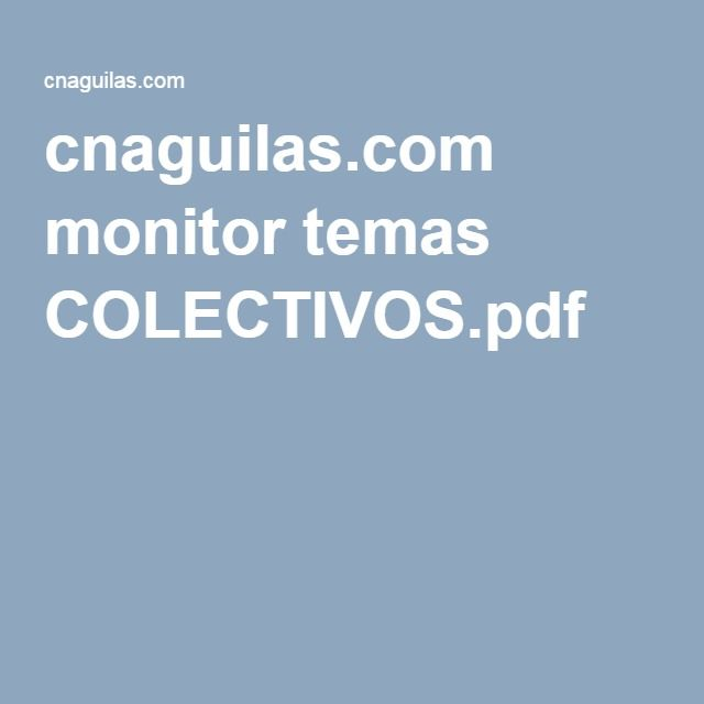 cnaguilas.com monitor temas COLECTIVOS.pdf