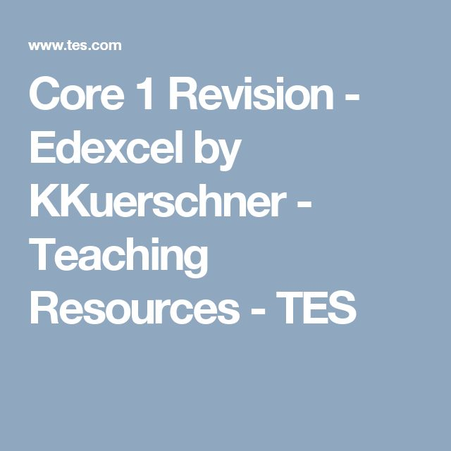 Core 1 Revision - Edexcel by KKuerschner - Teaching Resources - TES
