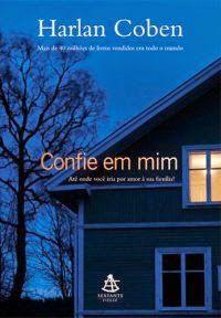 Confie em Mim - Harlan Coben ~ Bebendo Livros
