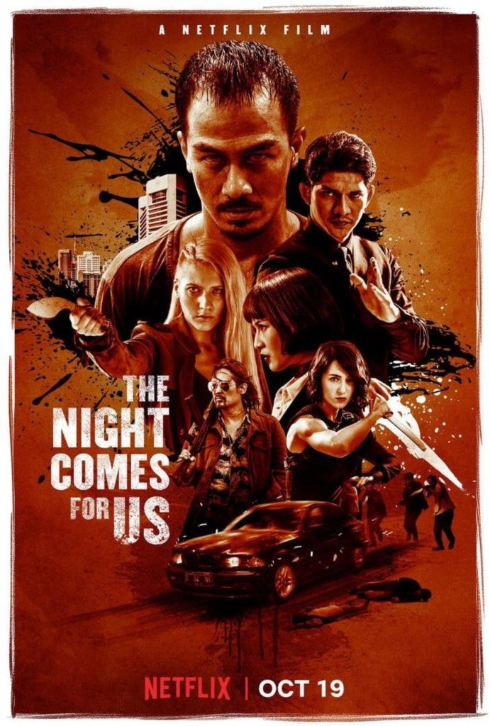 Poster For The Night Comes For Us Starring Joe Taslim Julie Estelle Iko Uwais Update Trailer M A A C This Is Us Movie Good Movies On Netflix Download Movies