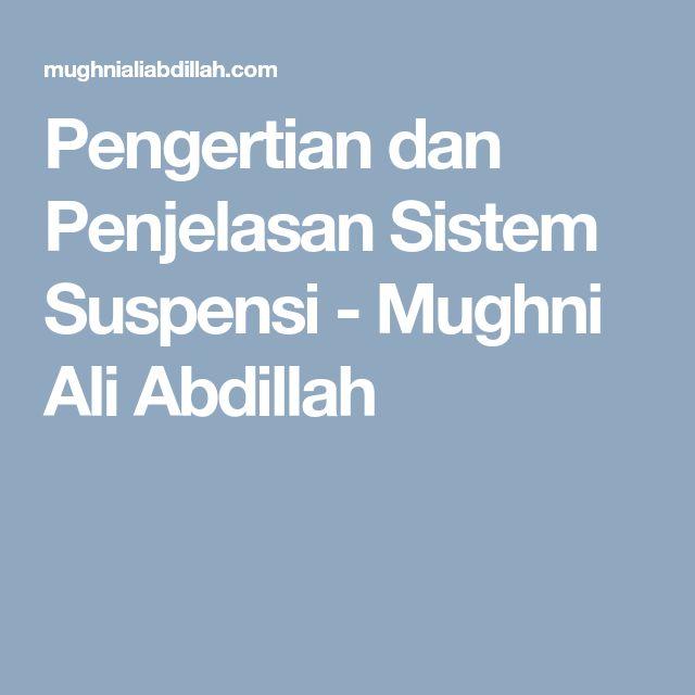 Pengertian dan Penjelasan Sistem Suspensi - Mughni Ali Abdillah