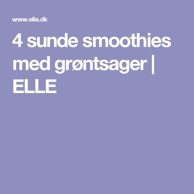 4 sunde smoothies med grøntsager | ELLE