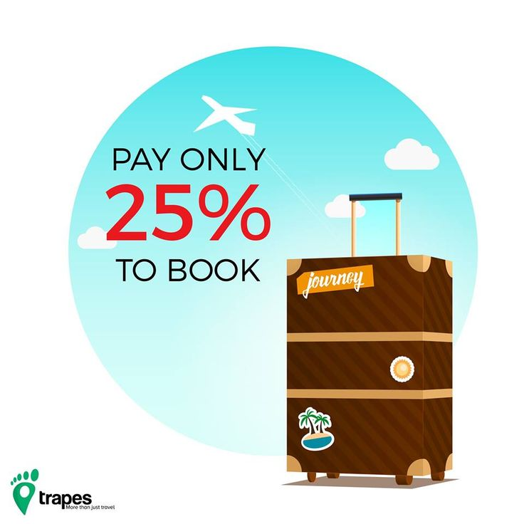 We don't need you to pay us the full amount during booking. Just pay an advance of 25% on the complete billing and pay the rest at the end of the trip!