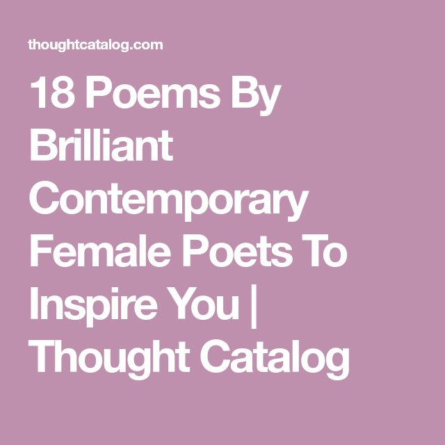 18 Poems By Brilliant Contemporary Female Poets To Inspire You | Thought Catalog